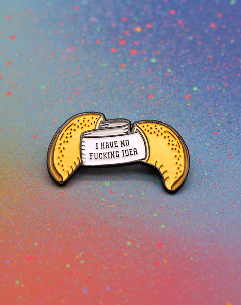 I have no fucking idea Fortune cookie best funny rude lapel pin badges