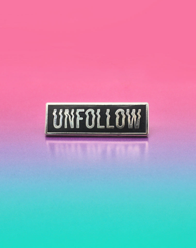 Designer Unfollow Glitched Type Hard Enamel Pin Badge