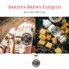 Barista Brews Eliquid • 60ml 70VG/30PG