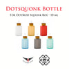 Squonk dotsquonk dotmod DotBottle 10ml Bottle for DotSquonk DotBottle bottle