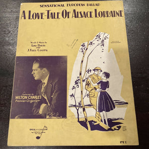 Sheet Music WWI A Love-Tale of Alsace Lorraine by Lou Davis & J. Fred Coots 1928