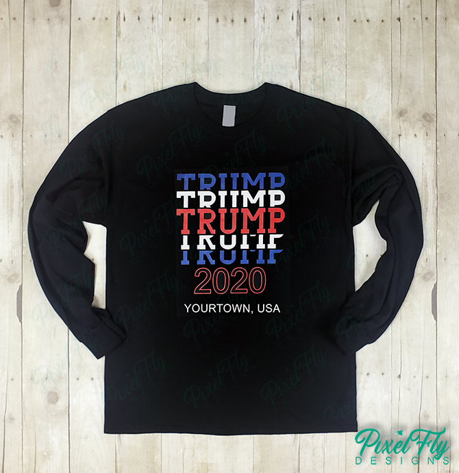 Long Sleeve T-Shirt - Trump 2020 with Your Town Name