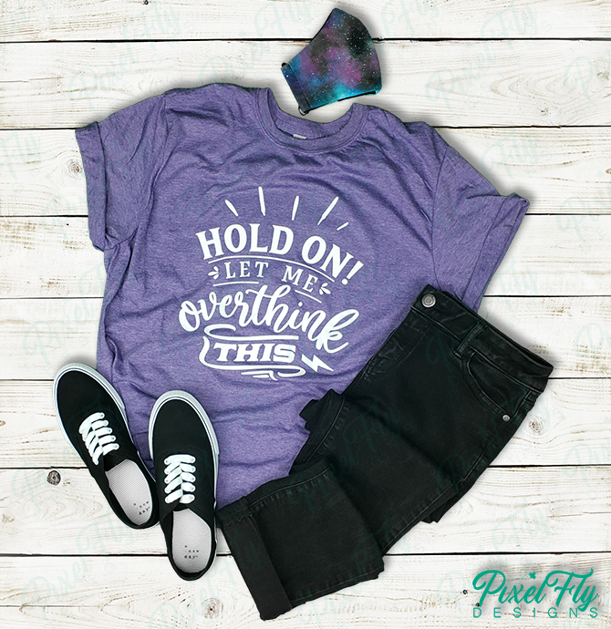 T-Shirt - Hold On Let Me Overthink This  in safety purple, size small