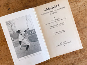 Antique 1915 Baseball, Individual Play and Team Play in Detail by Clarke, W. J and Fredrick T. Dawson | Early Baseball Book
