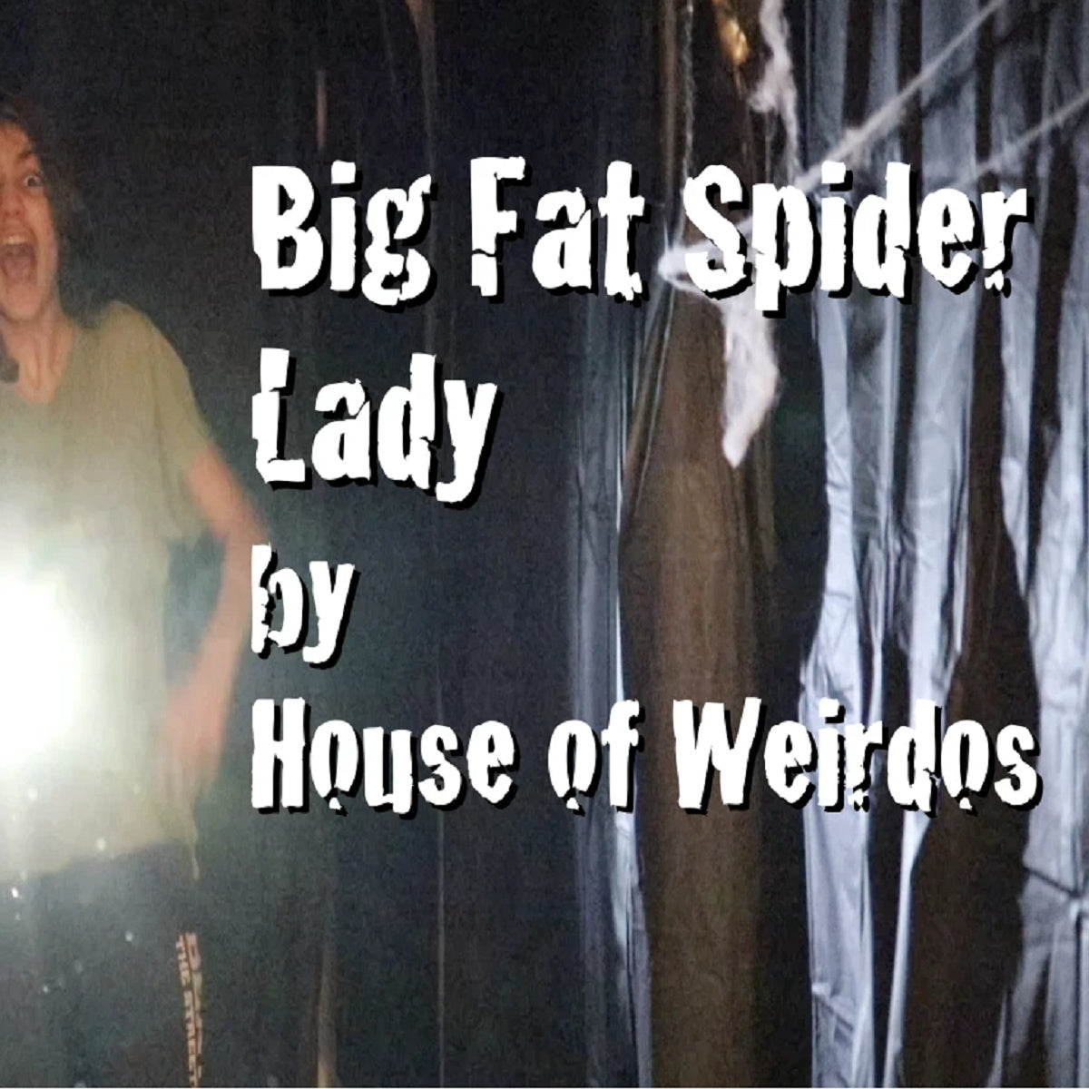 House of Weirdos – 'Big Fat Spider Lady'