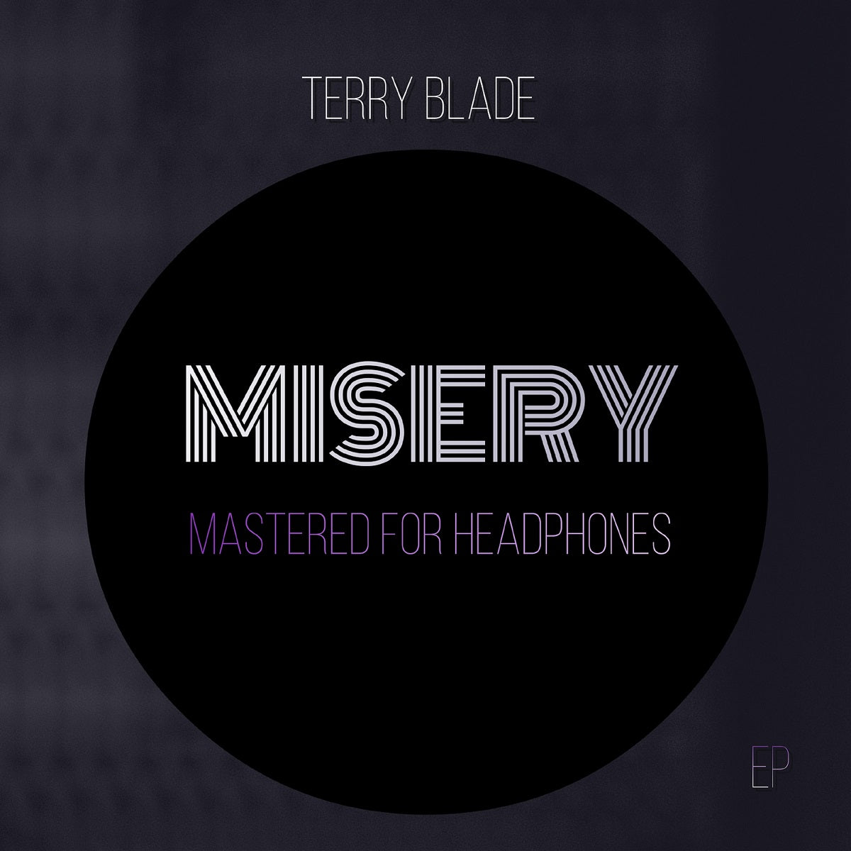 Terry Blade – 'Misery (Mastered For Headphones)'
