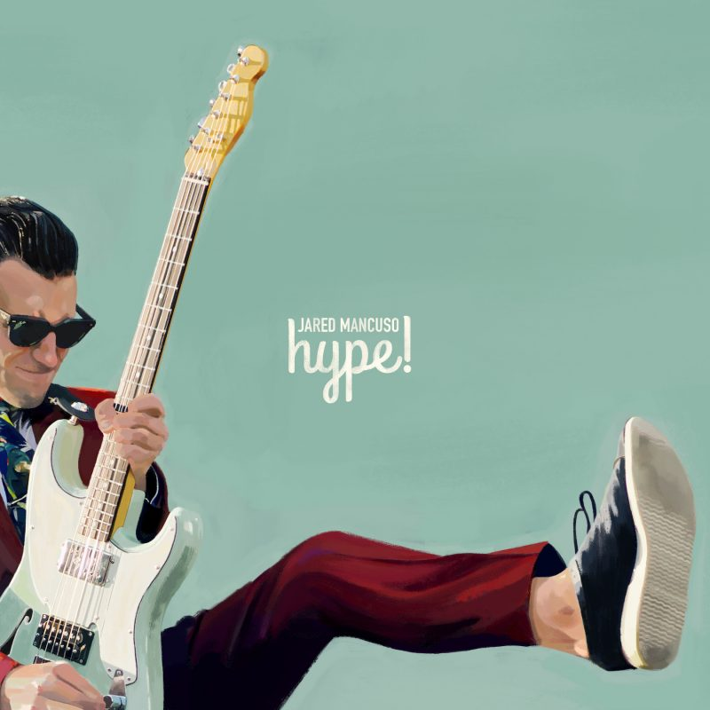 Jared Mancuso – 'Hype!'