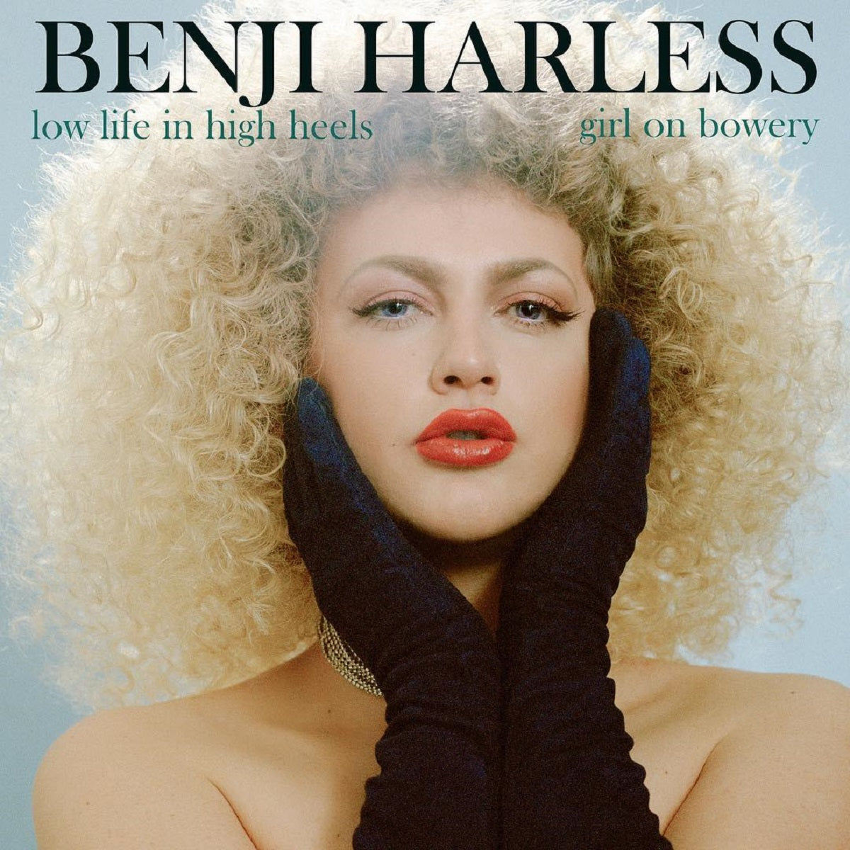 Benji Harless – 'Low Life in High Heels / Girl On Bowery'