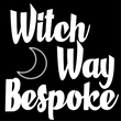 Witch Way Bespoke