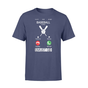 Baseball Is Calling And I Must Go Funny Phone Screen T-Shirt - Standard T-shirt