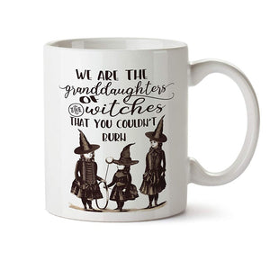 """Witches You Couldn't Burn"" Coffee Mug"
