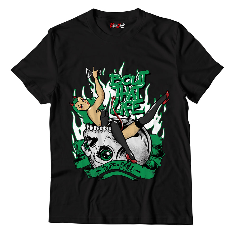 Bout That Life Unisex TShirt Match Jordan 1 Pine Green