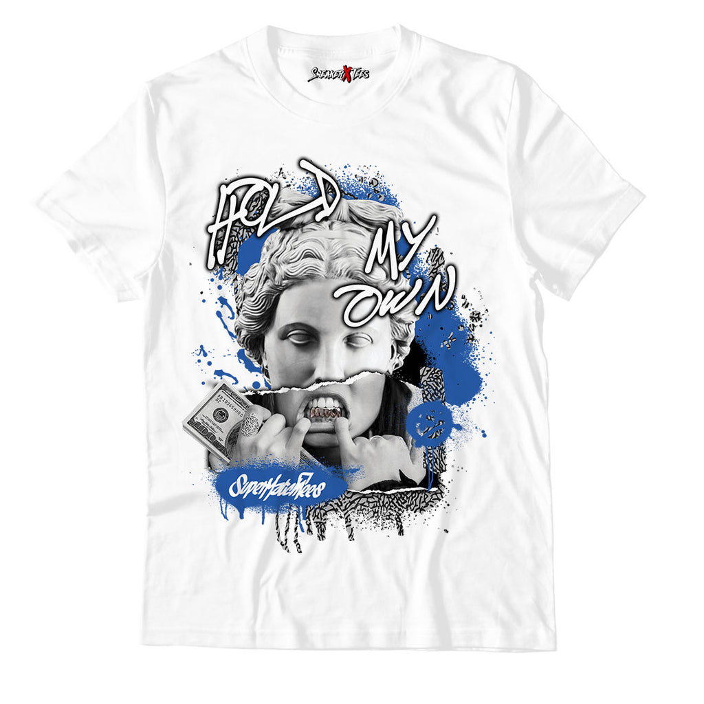 Hold My Own Unisex TShirt Match Air Jordan 3 Varsity Royal