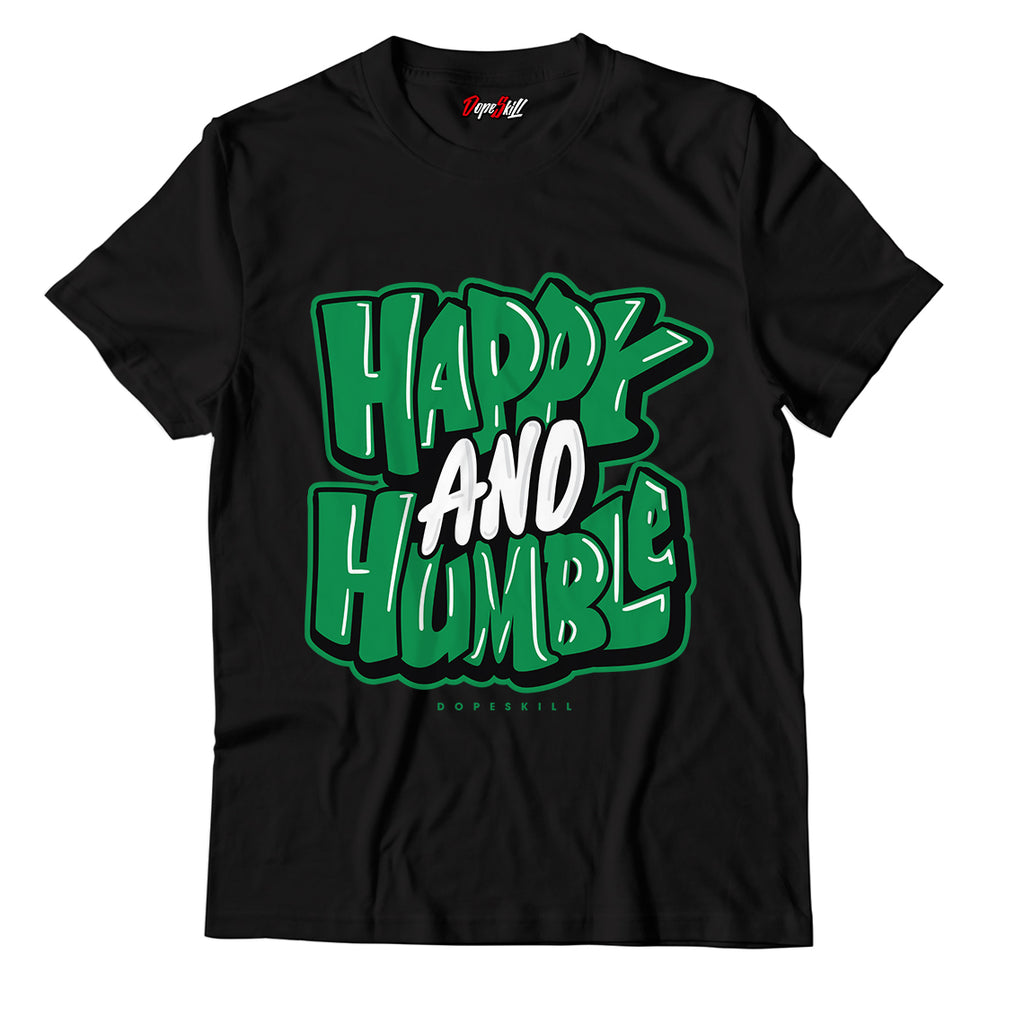 Happy and Humble Unisex TShirt Match Jordan 1 Pine Green