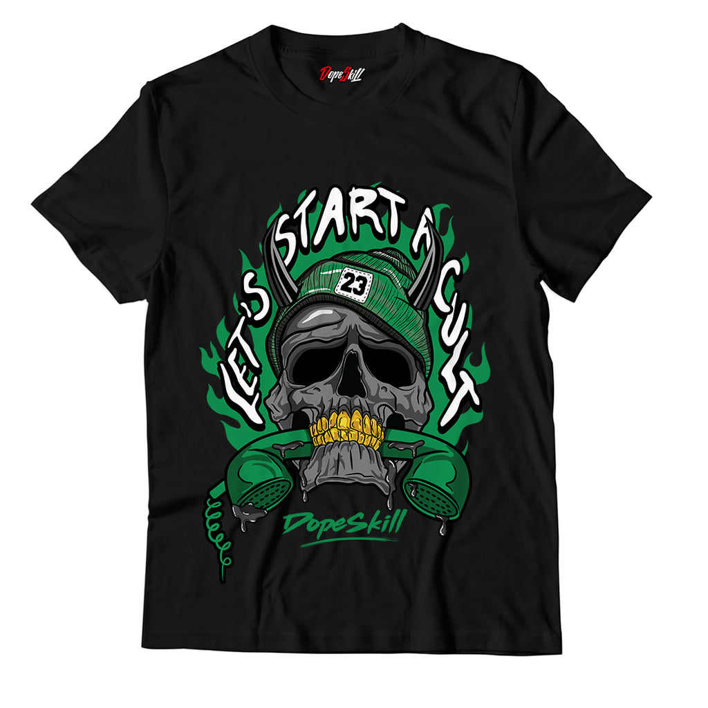 Let's Start A Cult Unisex TShirt Match Jordan 1 Pine Green