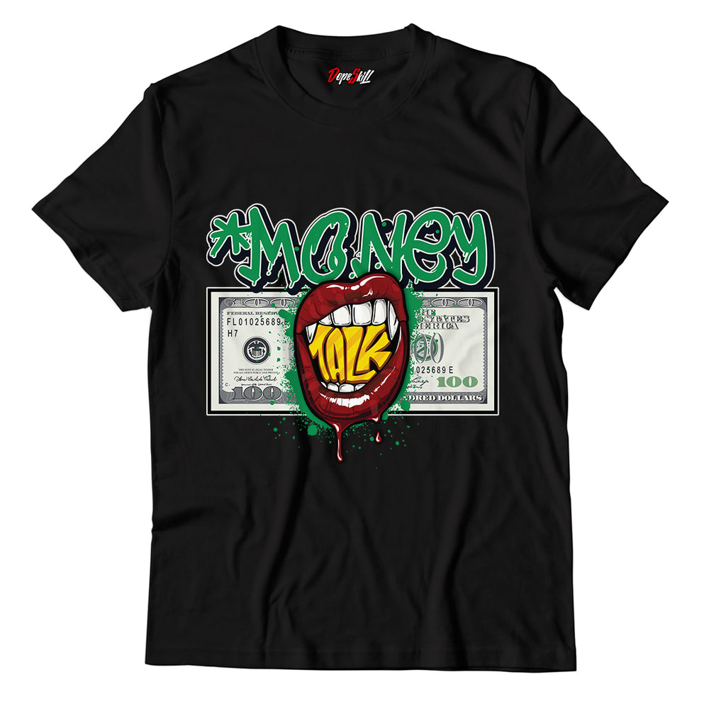 Money Talk Unisex TShirt Match Jordan 1 Pine Green