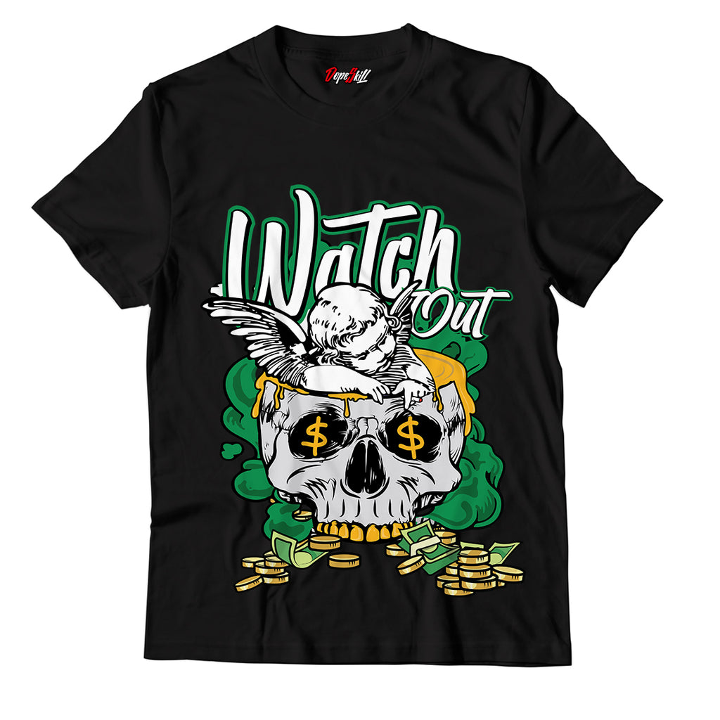 Watch Out Unisex TShirt Match Jordan 1 Pine Green