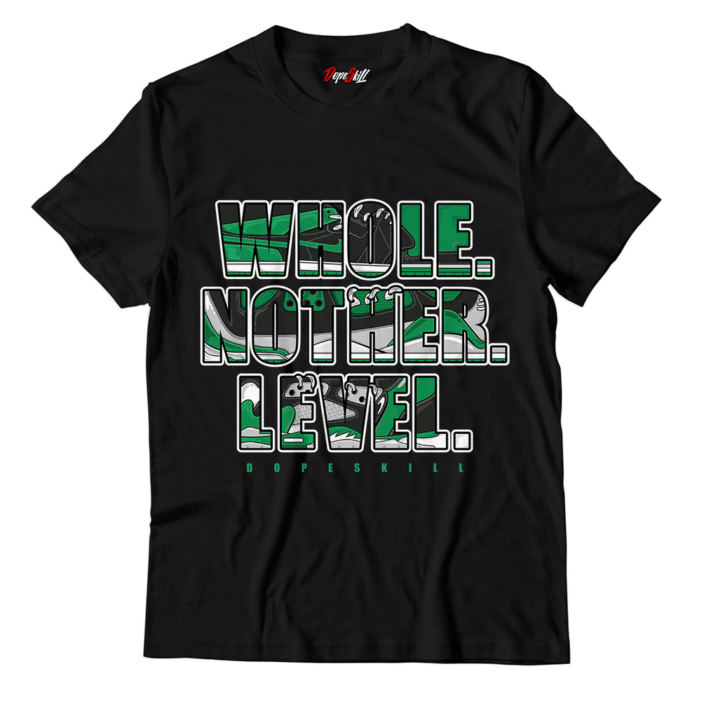 Whole. Nother. Level Unisex TShirt Match Jordan 1 Pine Green