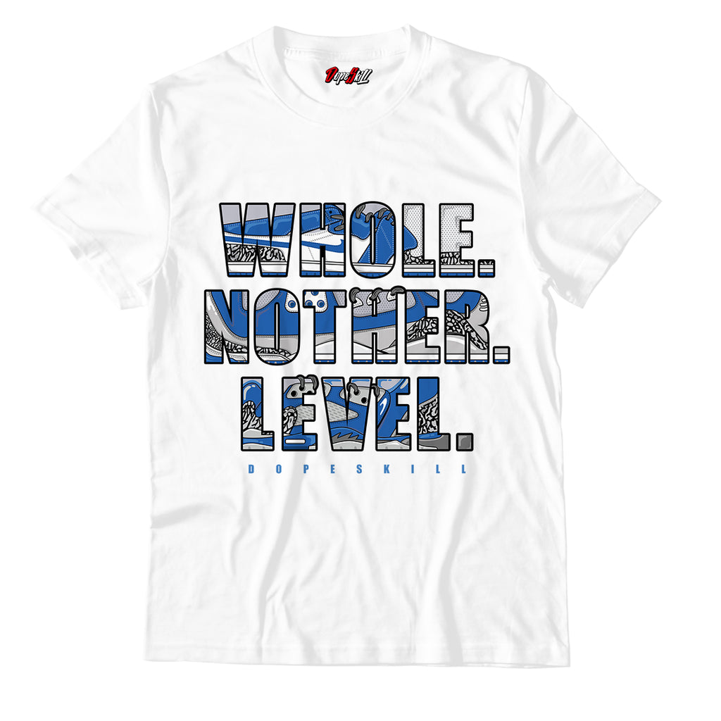 Whole. Nother. Level Unisex TShirt Match Air Jordan 3 Varsity Royal