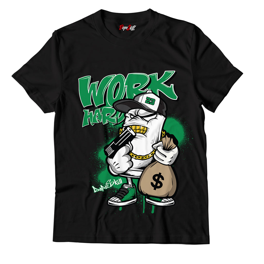 Work Hard Unisex TShirt Match Jordan 1 Pine Green