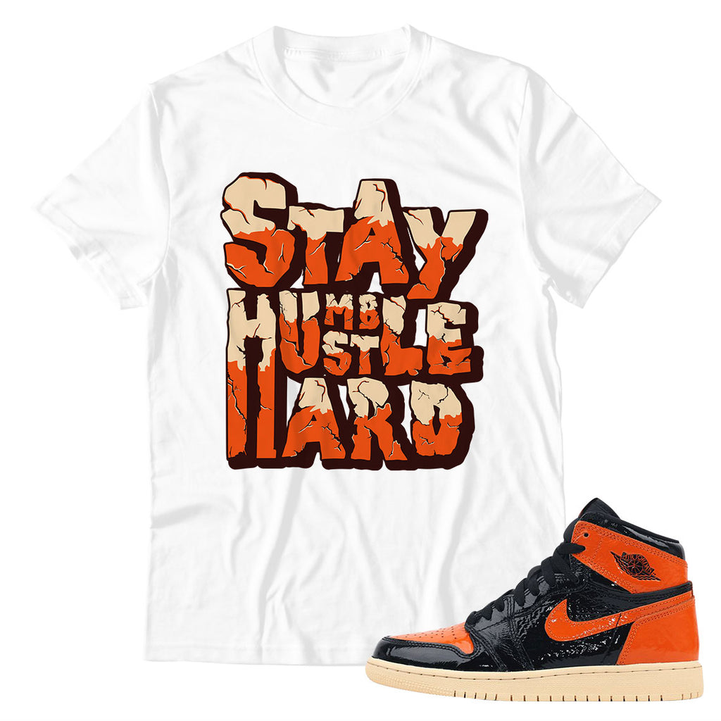 Stay Humble Hustle Hand Unisex TShirt Air Jordan 1 Retro High OG Sneakers