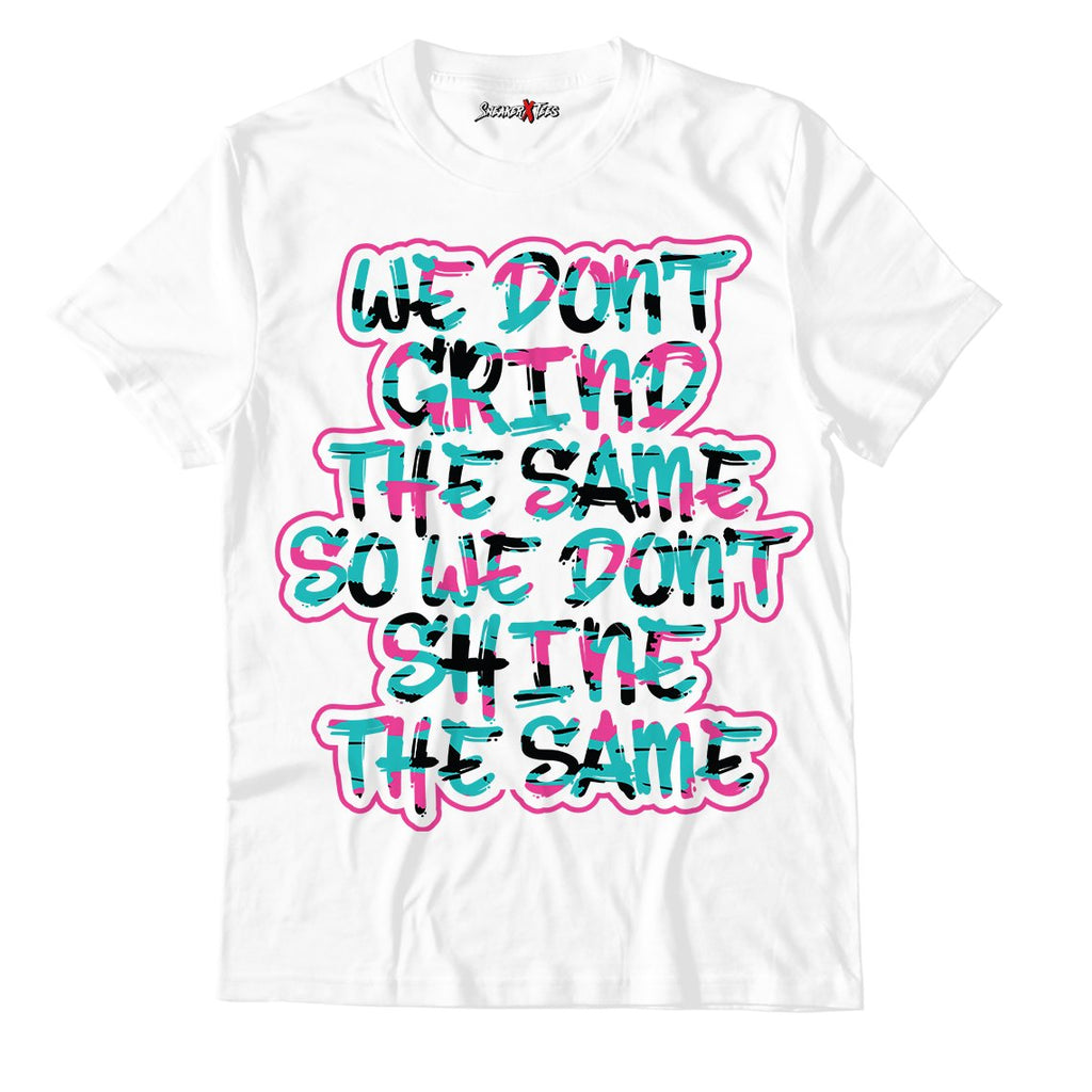 We Don't Grind The Same So We Don't Shine The Same White Unisex TShirt Match Air Jordan 8 Retro 'South Beach'