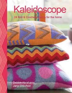 Kaleidoscope: Colours, Patterns and Textures to Knit and Crochet for the Home