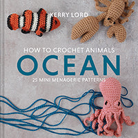 How to Crochet Animals Ocean by Kerry Lord