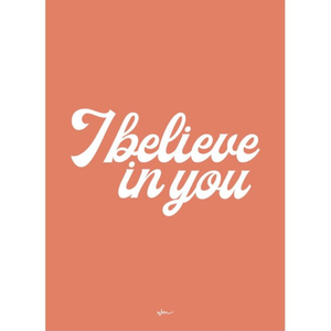 """I Believe In You"" Poster Decal"