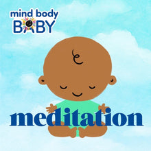 Load image into Gallery viewer, Mind Body Baby : Meditation