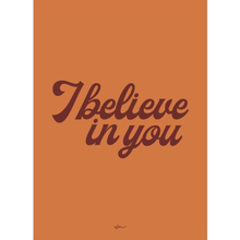"Load image into Gallery viewer, ""I Believe In You"" Poster Decal"