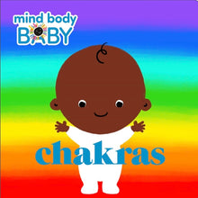 Load image into Gallery viewer, Mind Body Baby : Chakras