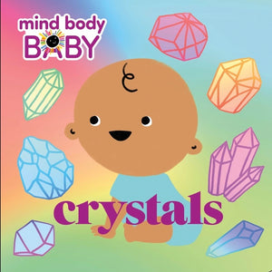 Mind Body Baby : Crystals