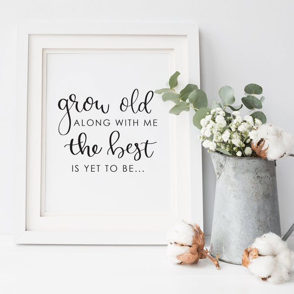 Grow Old With Me The Best Is Yet To Be Printable