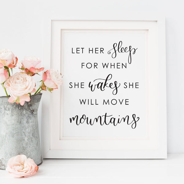 Let Her Sleep For When She Wakes She Will Move Mountains Printable