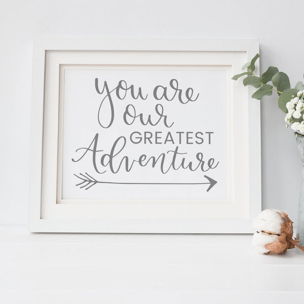 You Are Our Greatest Adventure Printable