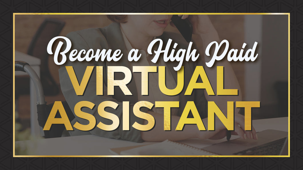 How To Become A High Paid Virtual Assistant
