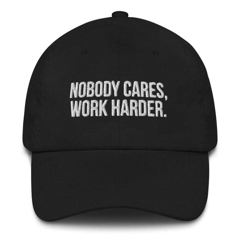 Honesteez LLC Accessory Black Nobody Cares, Work Harder Graphic Embroidered Dad hat