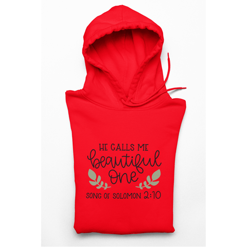 Honesteez LLC Hoodie S / Red / Pullover Hoodie (As Shown) He Calls Me Beautiful One Song of Solomon 2:10 Unisex Graphic Hoodie