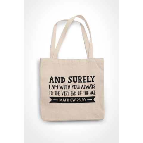 Honesteez LLC Tote Bag And Surely I Am With You Always Matthew 28:20 6 oz. Canvas Tote Bag