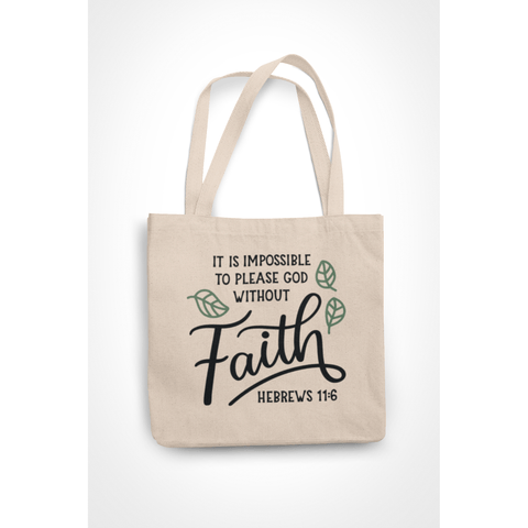 Honesteez LLC Tote Bag It is Impossible To Please God Without Faith Hebrews 11:6 6 oz. Canvas Tote Bag