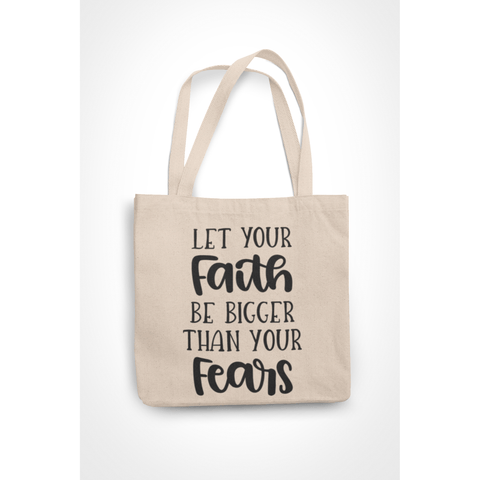 Honesteez LLC Tote Bag Let Your Faith Be Bigger Than Your Fears 6 oz. Canvas Tote Bag