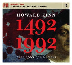 Howard Zinn: 1492-1992, The Legacy of Columbus