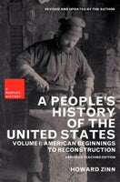 A People's History of the United States: Teaching Edition Volume 1 - American Beginnings to Reconstruction