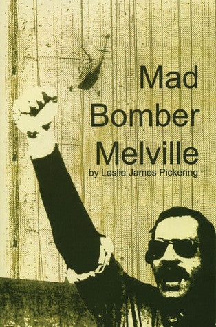 Mad Bomber Melville