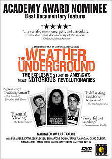 The Weather Underground: The Explosive Story of America's Most Notorious Revolutionaries