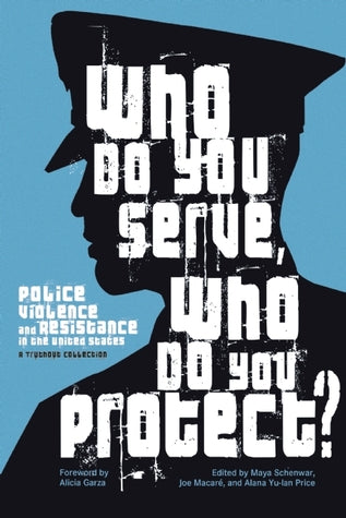 Who Do You Serve, Who Do You Protect?