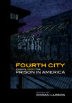 Fourth City: Essays from the Prison in America