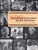 500 Years of Chicana Women's History - 500 Anos de la Mujer Chicana