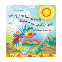 Talking with Mother Earth ~ Hablando con Madre Tierra
